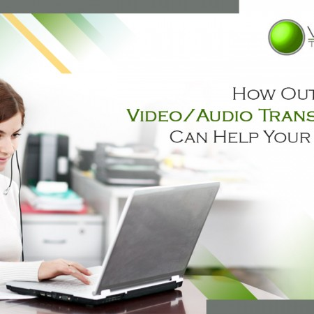 How Outsourced Video/Audio Transcription Can Help Your Business